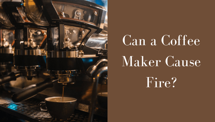 Can a Coffee Maker Cause Fire